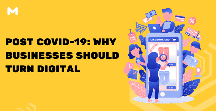 Post Covid-19: Why Businesses Should Turn Digital?