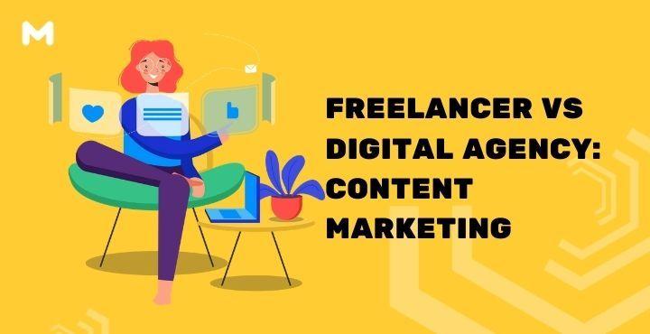 Freelancer VS Digital Agency Content Marketing