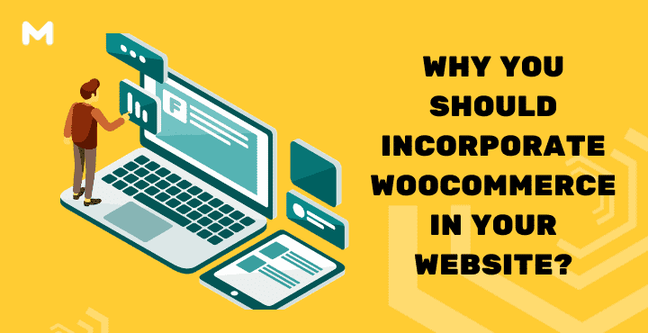 Why You Should Incorporate Woocommerce In Your Website 01