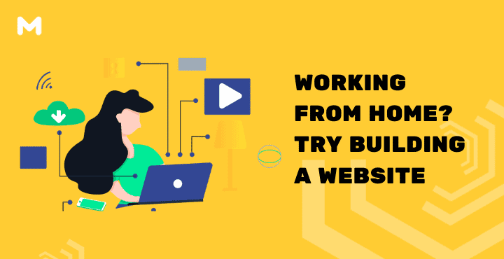 Working From Home? Try Building a Website   Post COVID-19
