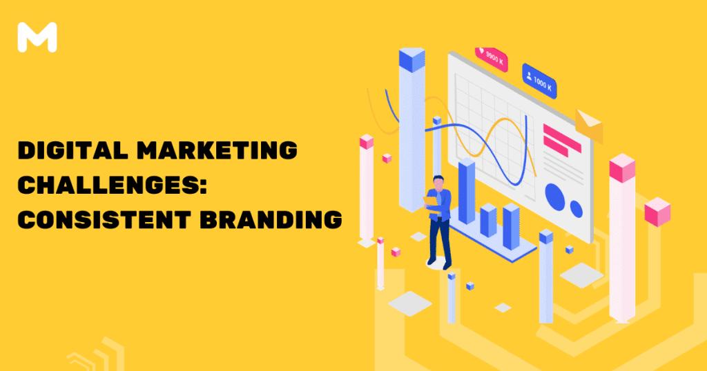 Digital Marketing Challenges Consistent Branding