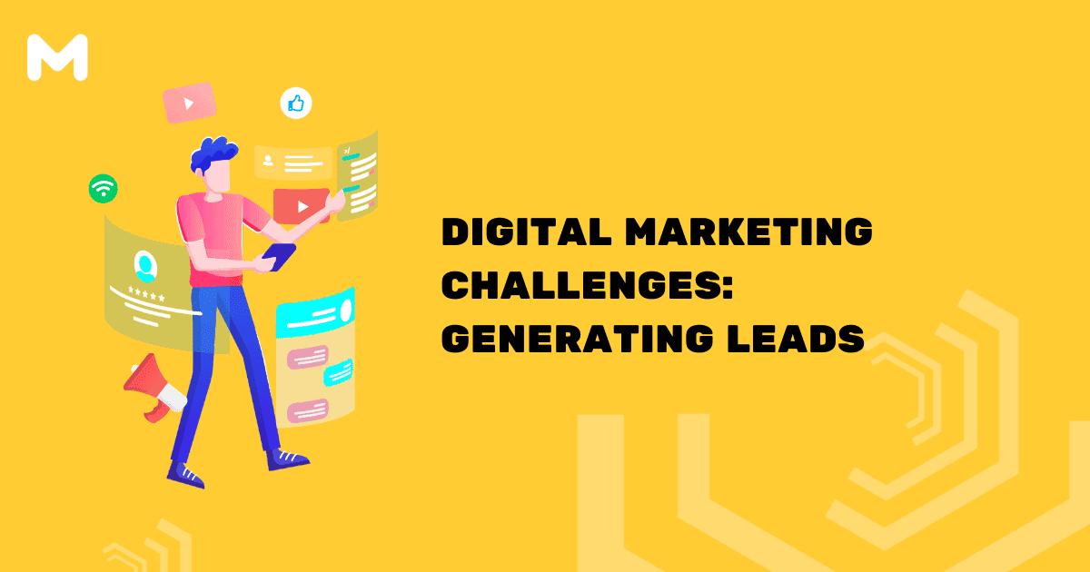 Digital Marketing Challenges: Generating Leads