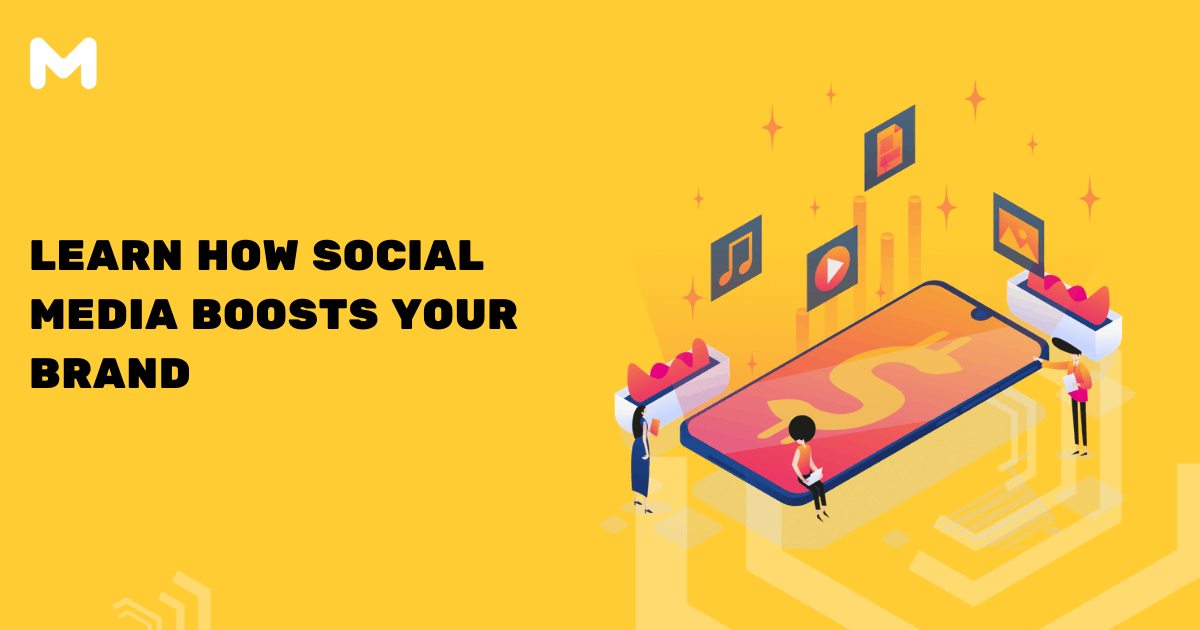 Learn How Social Media Boosts Your Brand