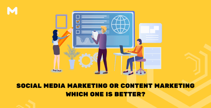 Social Media Marketing or Content Marketing, Which One is Better_