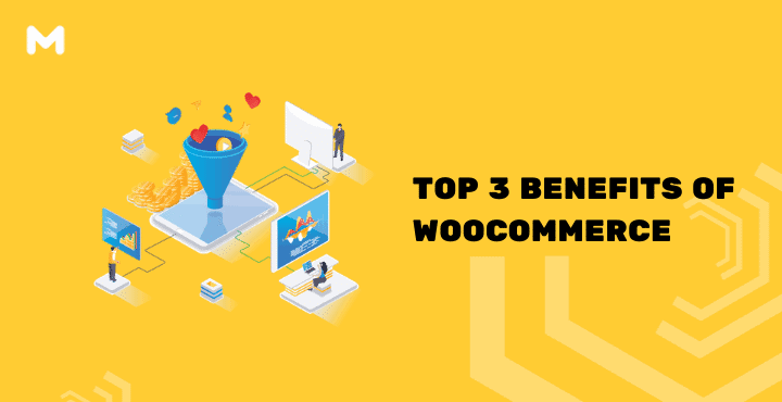Top 3 Benefits of WooCommerce