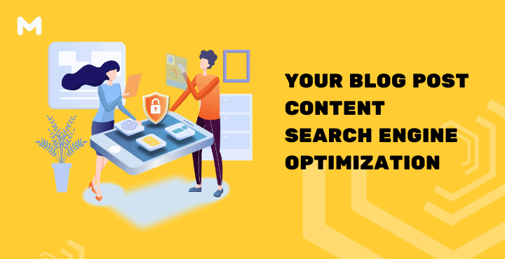 Your Blog Post Content Needs Search Engine Optimization (SEO)