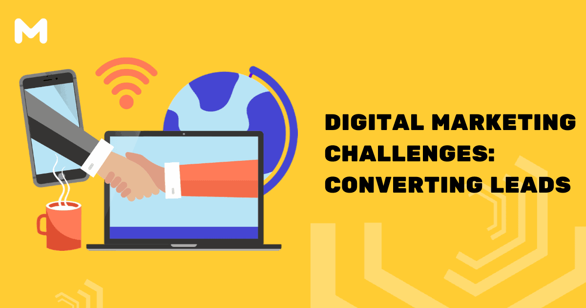 Digital Marketing Challenges: Converting Leads