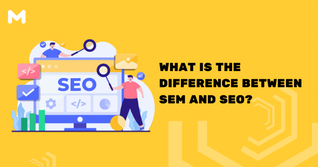 What is the difference between SEM and SEO