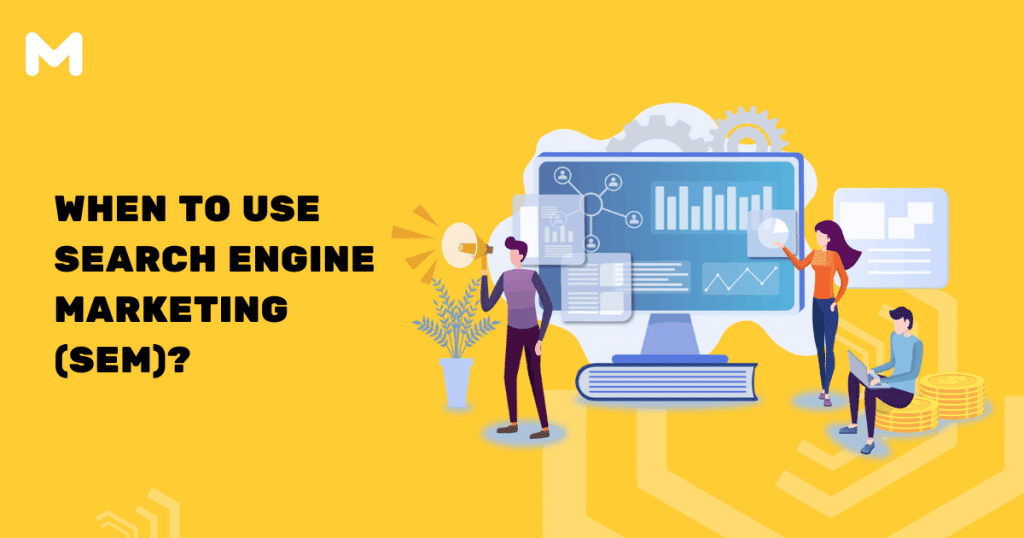 When to Use Search Engine Marketing (SEM)