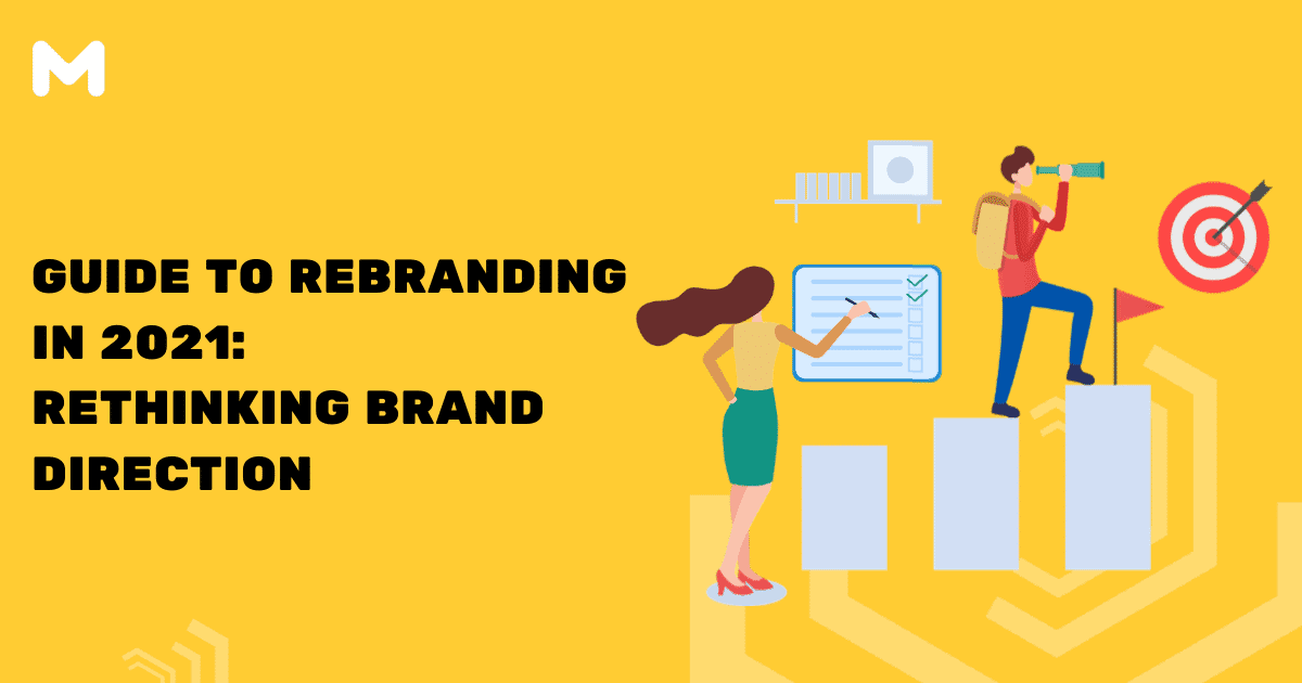 Guide to Rebranding in 2021 Rethinking Brand Direction