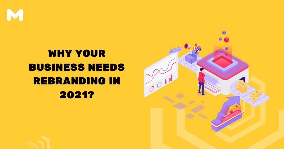 Why Your Business Needs Rebranding in 2021