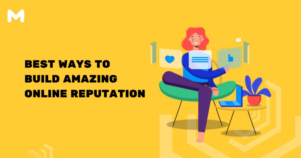 Best Ways To Build Amazing Online Reputation