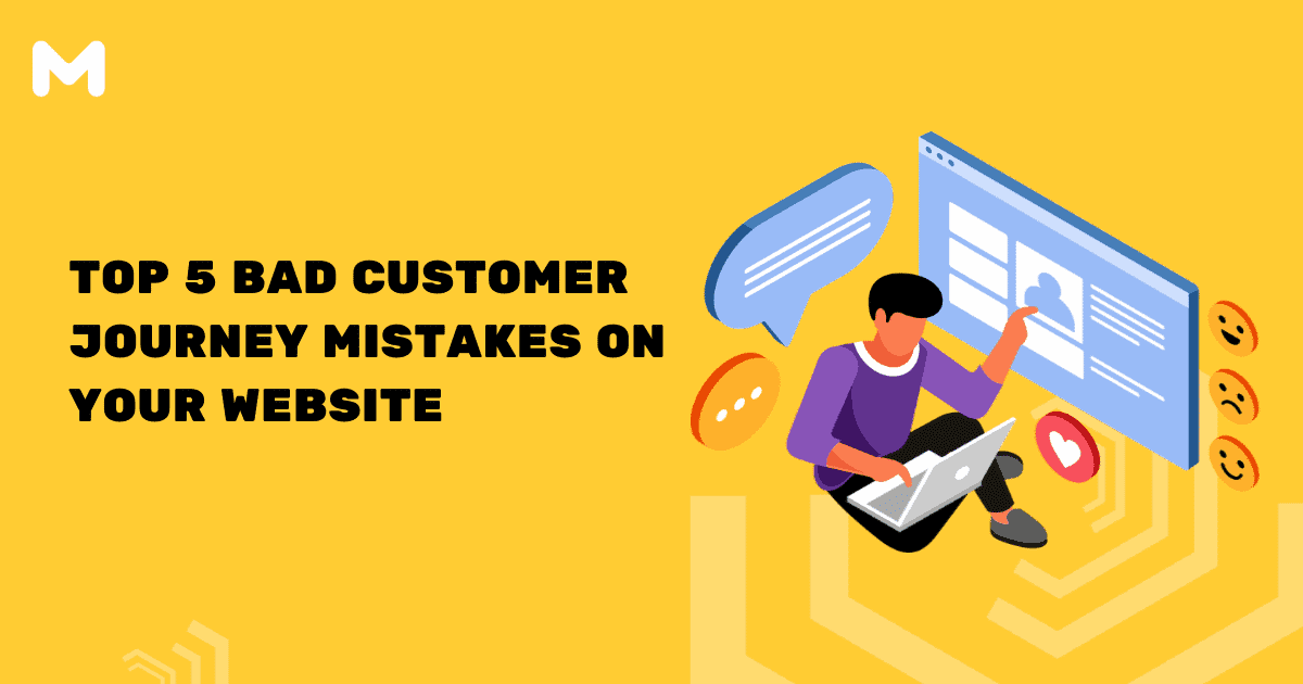 Top 5 Bad Customer Journey Mistakes on Your Website