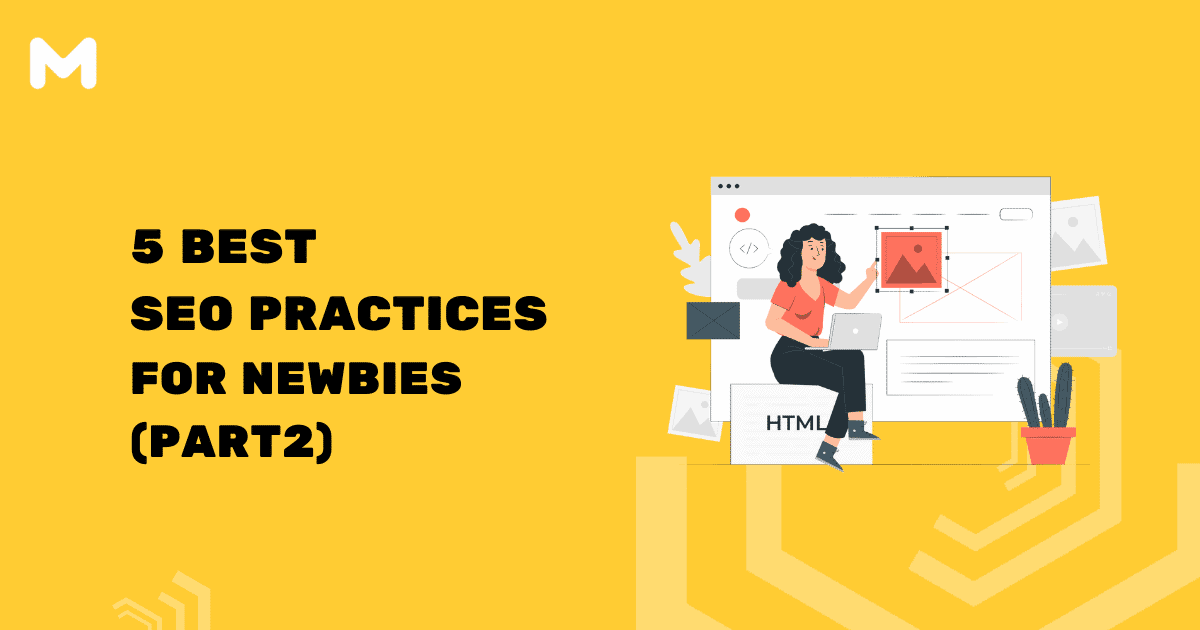 5 Best SEO Practices For Newbies (Part 2)