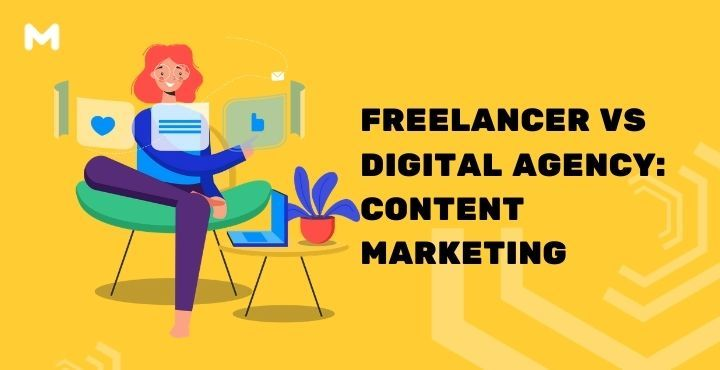 Freelancer VS Digital Agency Content Marketing